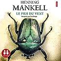 Le fils du vent Hörbuch von Henning Mankell Gesprochen von: Guy Moign