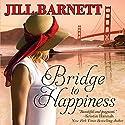 Bridge to Happiness Audiobook by Jill Barnett Narrated by Erin Novotny