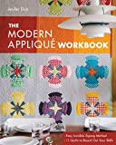 The Modern Appliqué Workbook: Easy Invisible Zigzag Method • 11 Quilts to Round Out Your Skills