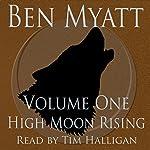 High Moon Rising: Volume One | Ben Myatt