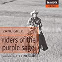 Riders of the Purple Sage (       UNABRIDGED) by Zane Grey Narrated by Kirk Ziegler