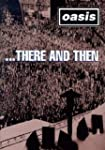 Oasis: There and Then [DVD] [Region 1...