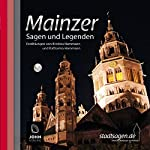 Mainzer Sagen und Legenden | Kristina Hammann,Katharina Hammann