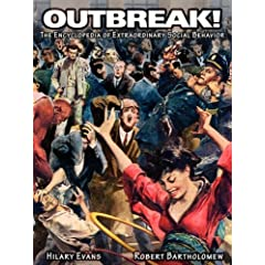 Outbreak!: The Encyclopedia of Extraordinary Social Behavior