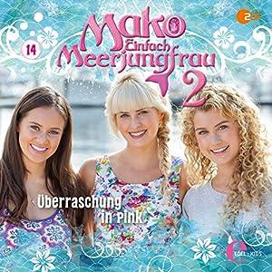 Überraschung in Pink (Mako - Einfach Meerjungfrau 2.14) Hörspiel