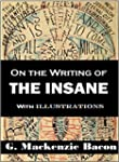 On the Writing of the Insane:  With I...