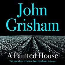 A Painted House (       UNABRIDGED) by John Grisham Narrated by David Lansbury