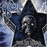Fuck The World By Stoner Kings (2013-03-21)