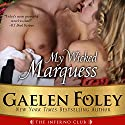 My Wicked Marquess: Inferno Club (       UNABRIDGED) by Gaelen Foley Narrated by Annette Chown