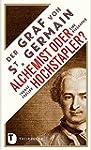 Der Graf von Saint Germain - Alchemis...