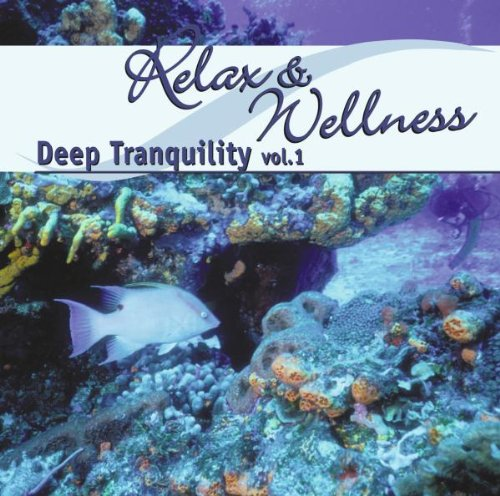 Relax & Wellness: Deep Tranquility. Vol. 1
