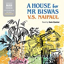 A House for Mr. Biswas Audiobook by V.S. Naipaul Narrated by Sam Dastor