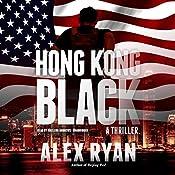 Hong Kong Black: A Nick Foley Thriller | Alex Ryan