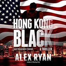 Hong Kong Black: A Nick Foley Thriller Audiobook by Alex Ryan Narrated by MacLeod Andrews