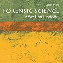 Forensic Science: A Very Short Introduction (       UNABRIDGED) by Jim Fraser Narrated by Christopher Hurt