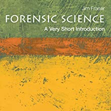 Forensic Science: A Very Short Introduction Audiobook by Jim Fraser Narrated by Christopher Hurt