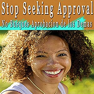 Stop Seeking Approval Self Hypnosis (Spanish) Audiobook