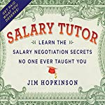 Salary Tutor: Learn the Salary Negotiation Secrets No One Ever Taught You | Jim Hopkinson