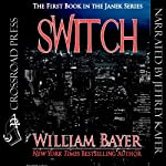Switch: The Janek Series (       UNABRIDGED) by William Bayer Narrated by Jeffrey Kafer