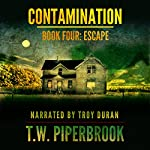 Contamination 4: Escape | T.W. Piperbrook