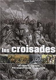 Les croisades : Les ordres de la chevalerie et le sanglant chemin vers Jérusalem par Valode