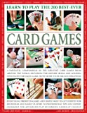 Learn to Play the 200 Best-ever Card Games (Learn to Play 200 Best Ever)