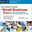 Nolo's Crash Course in Small Business Basics: How to Run a Business from Opening Day to Tax Day! (       UNABRIDGED) by Richard Stim, Lisa Guerin Narrated by Richard Stim