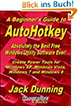 A Beginner's Guide to AutoHotkey, Abs...