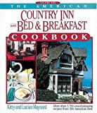 The American Country Inn and Bed & Breakfast Cookbook, Vol. 1: More Than 1,700 Crowd-Pleasing Recipes from 500 American Inns