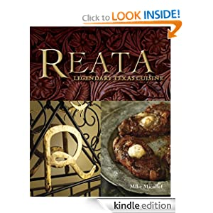 Reata: Legendary Texas Cooking Mike Micallef, Julie Hatch and Laurie Smith