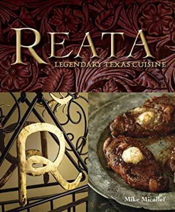 Reata: Legendary Texas Cooking - Kindle edition by Mike Micallef