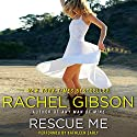 Rescue Me Audiobook by Rachel Gibson Narrated by Kathleen Early