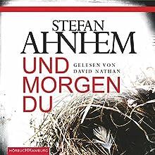Und morgen du (Ein Fabian-Risk-Krimi 1) (       ungekürzt) von Stefan Ahnhem Gesprochen von: David Nathan