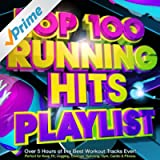 Top 100 Running Hits Playlist - Over 5 Hours of the Best Workout Tracks Ever! - Perfect for Marathon Training , Keep Fit, Jogging, Exercise, Spinning, Gym, Cardio & Fitness [Explicit]