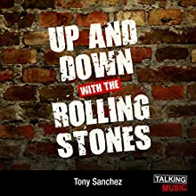 Up and Down with The Rolling Stones (       UNABRIDGED) by Tony Sanchez Narrated by Paul Thornley