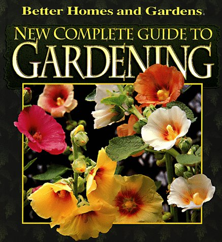 New Complete Guide to Gardening (Better Homes & Gardens), Susan A. Roth