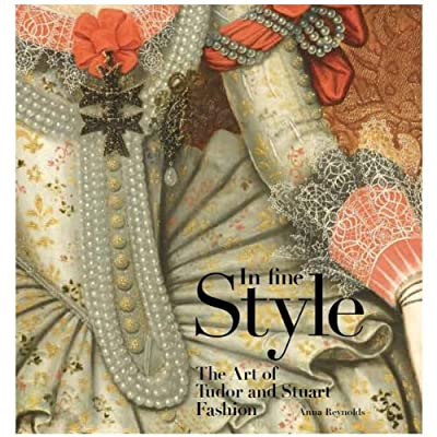 In Fine Style: The Art of Tudor and Stuart Fashion (Hardback)