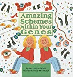Amazing Schemes Within Your Genes (Cells and Things)
