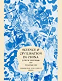 Science and Civilisation in China, Volume 3:  Mathematics and the Sciences of the Heavens and the Earth (0521058015) by Joseph Needham