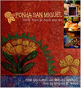Fonda San Miguel: Thirty Years of Food and Art Hardcover – October 1