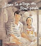 """Afficher """"Dans le sillage des Boat-people"""""""