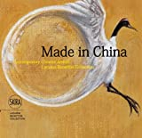 Luciano Benetton Made in China. Contemporary chinese artists. Luciano Benetton Collection. Ediz. italiana, inglese e cinese
