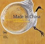 Luciano Benetton Made in China. Contemporary chinese artists. Luciano Benetton Collection. Ediz. italiana, inglese e cinese
