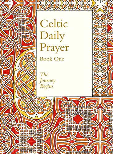 Celtic Daily Prayer: Book One: Book 1: The Journey Begins (Northumbria Community) PDF