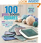 100 Pin Loom Squares: 100 Exciting Co...