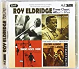 Roy Eldridge Three Classic Albums Plus (Roy And Diz / Little Jazz / Swing Goes Dixie)