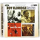 Three Classic Albums Plus (Roy And Diz / Little Jazz / Swing Goes Dixie)by Roy Eldridge