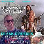 The Sinister Swindler: Carl Heller Series, Book 7 | Frank Roderus