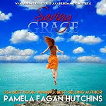 Saving Grace (What Doesn't Kill You, #1): A Katie Romantic Mystery Audiobook by Pamela Fagan Hutchins Narrated by Ashley Ulery