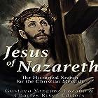 Jesus of Nazareth: The Historical Search for the Christian Messiah Hörbuch von Gustavo Vázquez Lozano,  Charles River Editors Gesprochen von: Mark Norman